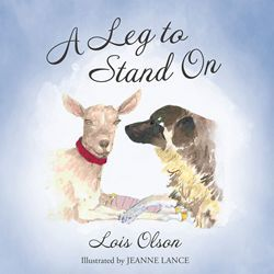A Leg to Stand On - by Lois Olson