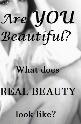 Text superimposed over image of a woman - Are you beautiful? What does real beauty look like?