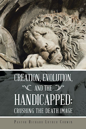 Book Cover - Creation, Evolution, and the Handicapped.