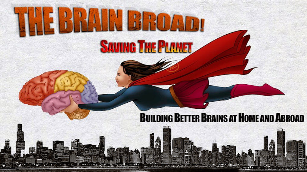 Illustration of Dr Lynette Louise as Superwoman. Slogan Reads: The Brain Broad - Saving the Planet - Building Better Brains at Home and Abroad.