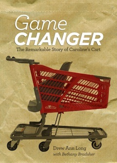 Book Cover: Game Changer - The Remarkable Story of Caroline's Cart