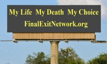 Final Exit Network Right to Die Billboard stating - My Life, My death, My Choice www.finalexitnetwork.org