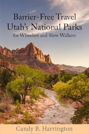 Book Cover: Barrier-Free Travel; Utah's National Parks for Wheelers and Slow Walkers